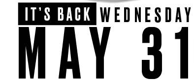 It's Back Wednesday May 31